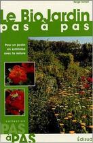 Couverture du livre « Biojardin pas a pas le » de Serge Schall aux éditions Edisud