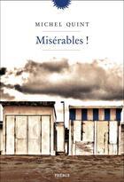 Couverture du livre « Misérables ! » de Michel Quint aux éditions Phebus