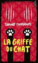 Couverture du livre « La griffe du chat » de Sophie Chabanel aux éditions Points