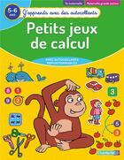 Couverture du livre « J'apprends avec des autocollants - petits jeux de calcul (5-6 a) » de Collectif aux éditions Chantecler