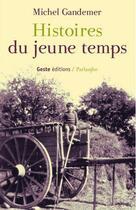 Couverture du livre « Histoires du jeune temps » de Michel Gandemer aux éditions Geste