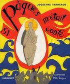 Couverture du livre « Si Pâques m'était conté » de Jocelyne Tarneaud aux éditions Cariscript