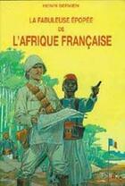 Couverture du livre « La fabuleuse épopée de l'Afrique française » de Henri Servien aux éditions Elor