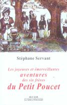 Couverture du livre « Les Joyeuses Et Emerveillantes Aventures Des Six Freres Du Petit Poucet » de Stephane Servant aux éditions Table D'emeraude