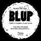 Couverture du livre « Blup » de Gilles Marchand aux éditions Zinc Editions