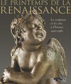 Couverture du livre « Le printemps de la Renaissance ; la sculpture et les arts à Florence (1400-1460) » de Collectif aux éditions Officina
