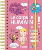 Couverture du livre « Le corps humain ! » de Anne Royer aux éditions Larousse