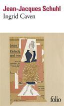Couverture du livre « Ingrid Caven » de Jean-Jacques Schuhl aux éditions Gallimard