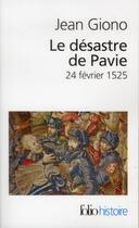 Couverture du livre « Le désastre de Pavie ; 24 février 1525 » de Jean Giono aux éditions Gallimard