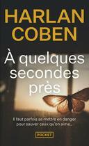 Couverture du livre « À quelques secondes près » de Harlan Coben aux éditions Pocket