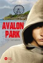 Couverture du livre « Avalon park » de Eric Senabre aux éditions Didier Jeunesse