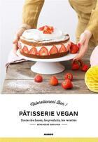 Couverture du livre « Pâtisserie vegan » de Audrey Cosson aux éditions Mango