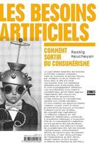 Couverture du livre « Les besoins artificiels ; comment sortir du consumérisme » de Razmig Keucheyan aux éditions Zones