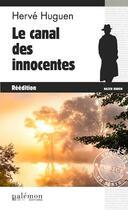 Couverture du livre « Le canal des innocentes » de Herve Huguen aux éditions Palemon