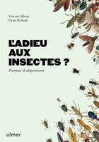 Couverture du livre « L'adieu aux insectes ? pourquoi ils disparaissent » de Denis Richard et Vincent Albouy aux éditions Eugen Ulmer