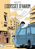 Couverture du livre « L'odyssée d'Hakim T.1 ; de la Syrie à la Turquie » de Fabien Toulme aux éditions Delcourt