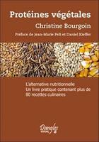 Couverture du livre « Proteines végétales ; l'alternative nutritionnelle » de Christine Bourgoin aux éditions Dangles