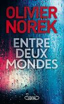 Couverture du livre « Entre deux mondes » de Olivier Norek aux éditions Michel Lafon