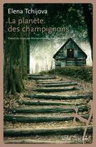 Couverture du livre « La planète des champignons » de Elena Tchijova aux éditions Noir Sur Blanc