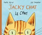 Couverture du livre « Jacky Chat le chat » de Zoe Thouron et Pierre Pelot aux éditions Chours