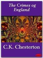 Couverture du livre « The Crimes of England » de G.K. Chesterton aux éditions Ebookslib