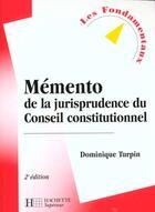 Couverture du livre « Memento De La Jurisprudence Du Conseil Constitutionnel » de Dominique Turpin aux éditions Hachette Education