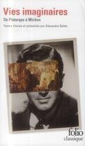 Couverture du livre « Vies imaginaires ; anthologie de la biographie littéraire » de Alexandre Gefen aux éditions Gallimard