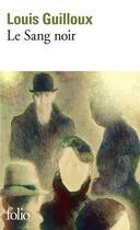 Couverture du livre « Le sang noir » de Louis Guilloux aux éditions Gallimard