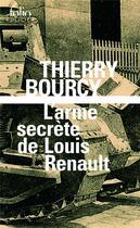 Couverture du livre « L'arme secrète de Louis Renault » de Thierry Bourcy aux éditions Gallimard