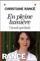Couverture du livre « En pleine lumière ; carnets spirituels » de Christiane Rance aux éditions Albin Michel