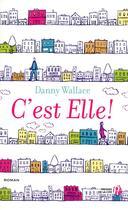 Couverture du livre « C'est elle » de Danny Wallace aux éditions Presses De La Cite