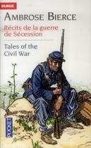 Couverture du livre « Tales of the civil war ; récits de la guerre de Sécession » de Ambrose Bierce aux éditions Pocket