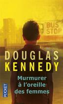 Couverture du livre « Murmurer à l'oreille des femmes » de Douglas Kennedy aux éditions Pocket
