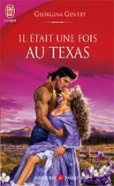 Couverture du livre « Il Etait Une Fois Au Texas » de Georgina Gentry aux éditions J'ai Lu
