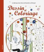 Couverture du livre « Dessin et coloriage » de Danielle Le Bricquir aux éditions Le Livre D'art
