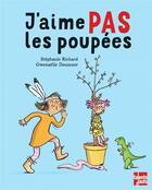 Couverture du livre « J'aime pas les poupées » de Gwenaelle Doumont et Stephanie Richard aux éditions Talents Hauts