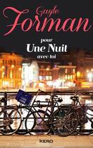 Couverture du livre « Pour une nuit avec toi » de Gayle Forman aux éditions Kero
