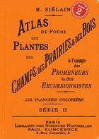 Couverture du livre « Atlas de poche des plantes des champs des prairies et des bois t.3 ; à l'usage des promeneurs er des excursionnistes » de R. Sielain aux éditions Bibliomane
