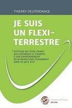 Couverture du livre « Je suis un flexi-terrestre » de Thierry Delperdange aux éditions Image Publique