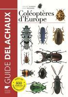 Couverture du livre « Guide des coléoptères d'Europe » de Denis Richard et Vincent Albouy aux éditions Delachaux & Niestle