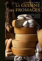 Couverture du livre « La cuisine des fromages » de Chantal De Rosamel aux éditions De Vecchi