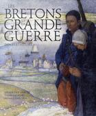 Couverture du livre « Les Bretons et la Grande Guerre ; images et histoire » de Yann Lagadec et Didier Guyvarc'H aux éditions Pu De Rennes