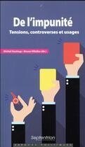 Couverture du livre « De l'impunité » de Michel Hastings et Bruno Villalba aux éditions Pu Du Septentrion