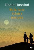 Couverture du livre « Si la lune éclaire nos pas » de Nadia Hashimi aux éditions Milady