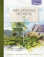 Couverture du livre « Mes jardins secrets » de Emma aux éditions Belles Balades