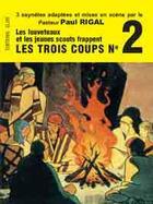 Couverture du livre « Les trois coups t.2 » de Paul Rigal aux éditions Elor