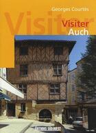 Couverture du livre « Visiter auch » de Georges Courtes aux éditions Sud Ouest Editions