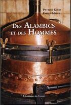 Couverture du livre « Des alambics et des hommes » de Patrick Koch et Fabien Meyer aux éditions Alfa Communications