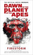 Couverture du livre « Dawn of the Planet of the Apes - Firestorm » de J. Gregory Keyes aux éditions Titan Digital