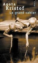 Couverture du livre « Le grand cahier » de Agota Kristof aux éditions Points
